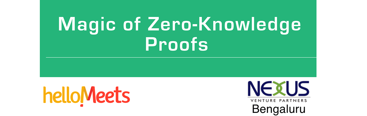 Book Online Tickets for Zero-Knowledge Proofs in Blockchain, Bengaluru.     About the Speaker: Shivhari Shankar, Product Manager at SpringRole  Previously he was the Product Architect at Guru-G Learning Labs, an ed-tech startup based in Bangalore Founded job search aggregator - JobsChacha.com An under-grad