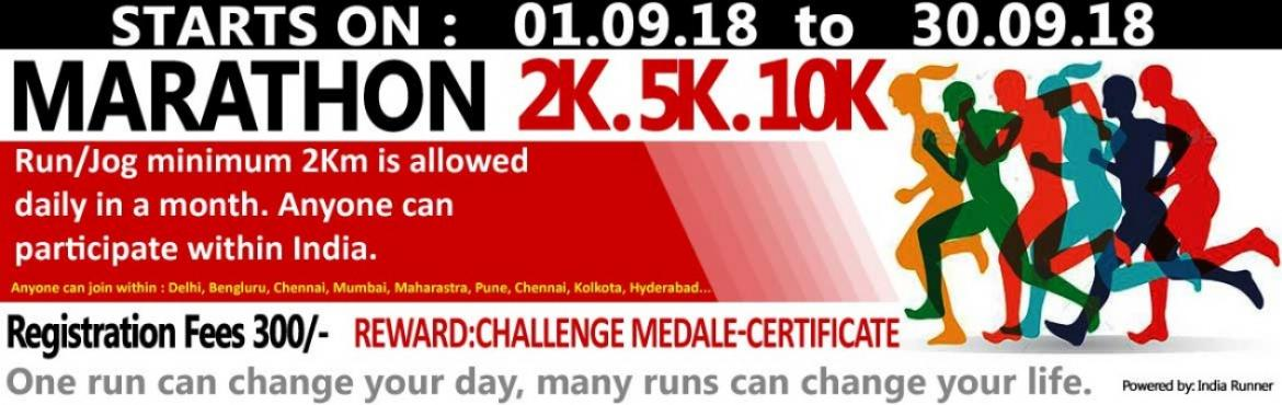 Book Online Tickets for 2K Marathon Challenge 01.09.18 to 30.09., Pune. EVENT DESCRIPTION:   RUN/Jog from any location you choose. You can run, jog on the road, on the trail, on thetreadmill, at the gym or on the track (or even at another race). You get to run your own race, atyour own pace and time it yourself and your