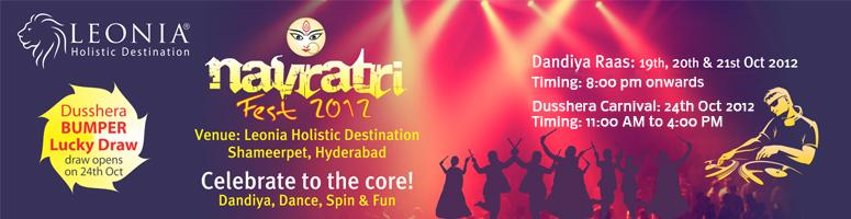 Book Online Tickets for Leonia's Navratri Fest 2012, Hyderabad. Leonia Navratri fest 2012 -Dandiya Delights (19th Oct to 24th Oct) : Experience the delights of Dusshera as the fest unfolds with all the desired ingredients of fun andretreat at Leonia. DAY – 1  Celebrations begin with Aarti at