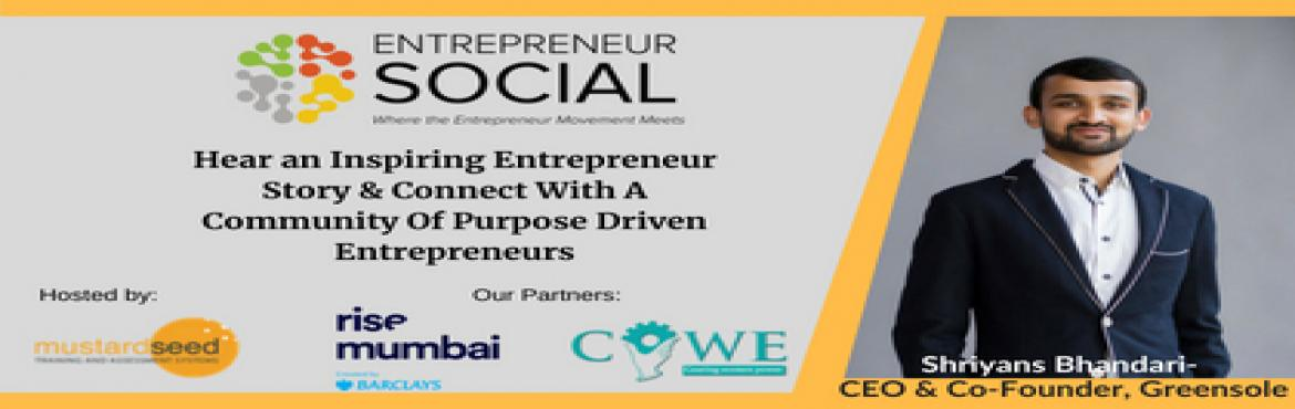 "Book Online Tickets for Entrepreneur Social - A Networking Event, Mumbai.  Shriyans is Master\'s in Entrepreneurial Leadership Graduate from Babson College. An alumnus of Jai Hind College, Mumbai and Mayo College, Ajmer. He is an ardent marathon runner and has authored ""Birds of Aravallis"" in association w"