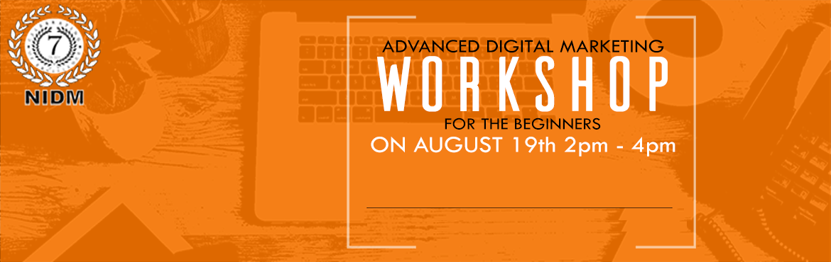 Book Online Tickets for Free Workshop on Advanced Digital Market, Bengaluru.   Free Workshop on Advanced Digital Marketing For Beginners   National Institute of Digital Marketing - Koramangala   Location: Koramangala, Near Sony World Signal, Opp MTR   Date: 19th August 2018 at 2pm to 4pm   TOPICS COVE
