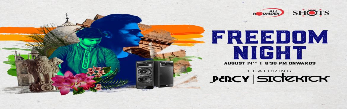 Book Online Tickets for Freedom Night, Pune. Celebrate FREEDOM on the eve of India\'s Independence Day at All Rounder Shots. Featuring DJ Percy & Sidekick.