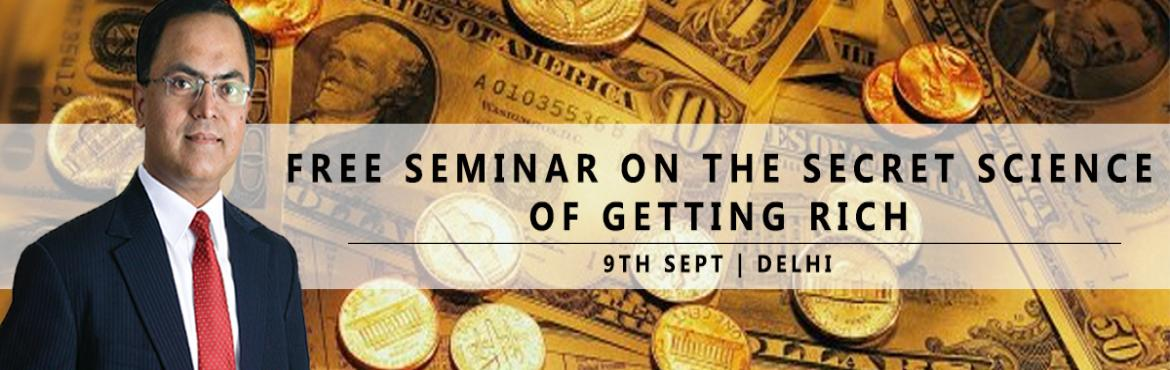 Book Online Tickets for Free Seminars on The Secret Science of G, New Delhi. About the Program : Craft Your Own Your Financial Destiny, Become Financially Free \