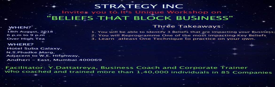 Book Online Tickets for STRATEGY INC, Mumbai.  Invites you in the Workshop Phone : 9870588250 \