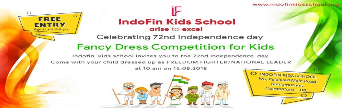 Book Online Tickets for Fancy Dress Competition, Coimbatore. Indofin inculcate patriotism in young minds by remembering the sacrifice done by our freedom fighters on this 72nd Independenceday Indofin kids school invites you to the 72nd Independence Day Come with your child dressed up as FREEDOM FIGHTER/NATIONA