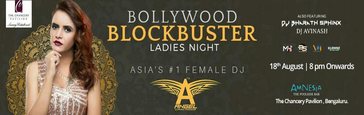 Book Online Tickets for Bollywood Blockbuster Ladies Night ft Dj, Bengaluru.  Bollywood Blockbuster Ladies Night ft Dj Angel  Don't you love Desi Bollywood music? And don't you like to show your thumkas on these electric tunes once in a while? Oh Yes! We know you do. Cherry on cake Free flow of alcohol f