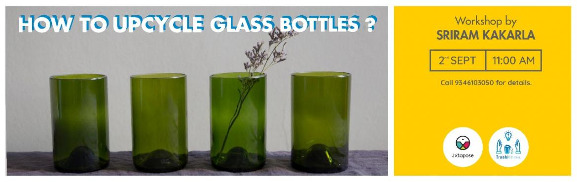 Book Online Tickets for HOW TO UPCYCLE GLASS BOTTLES , Hyderabad. Chai glasses, ashtrays, lamp heads, coffee tables, serving plates and a lot more can come out of up-cycled glass bottles. In order to make them, all you need to understand is how to cut glass bottles and mold them according to your requirement.