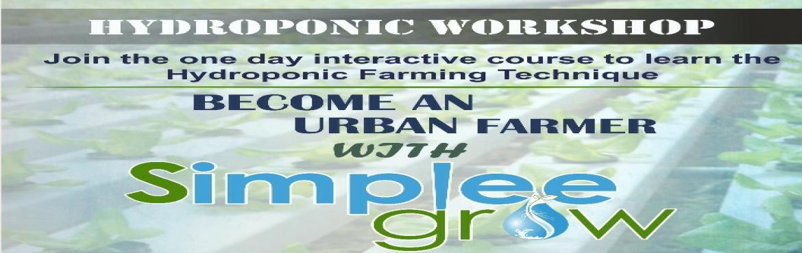 Book Online Tickets for Hydroponic and Vertical Farming Workshop, Pune. Farm Urbanization with Simplee Grow Join the one day interactive course to learn the Hydroponic Farming Technique. Considering the importance of Hydroponic growing, Simplee Grow designed one day interactive traning with practical demos for beginners,