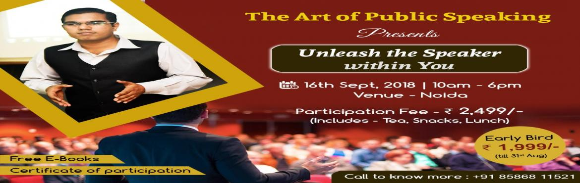 Book Online Tickets for Unleash the Speaker within You, Noida. What does it take to be a MOTIVATIONAL SPEAKER?  Find out in a workshop: Unleash the Speaker within You  100% results so far. You could be the next!!   Things you will learn:-  ● Learn how to Master the Art of Public Speaki