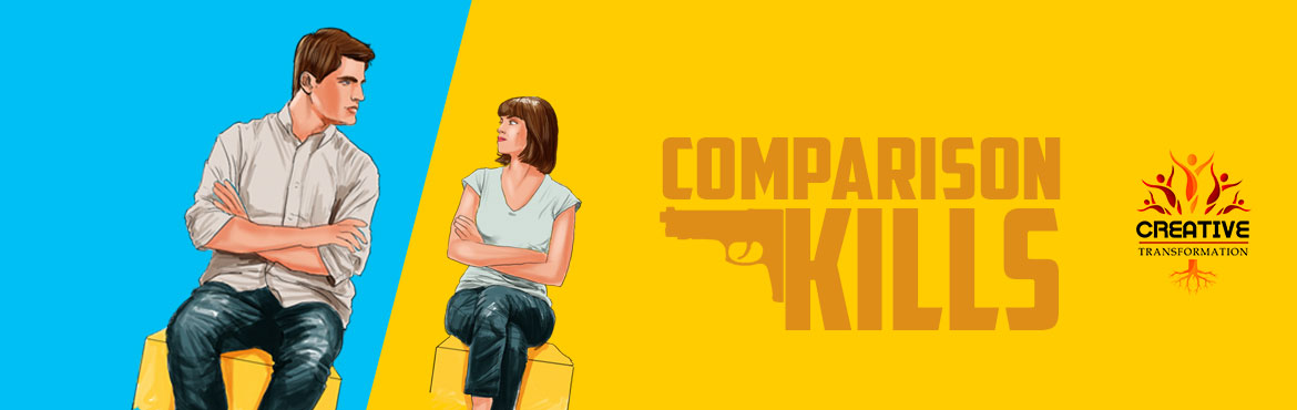 Book Online Tickets for Comparison Kills, Kolkata. About the Event : Comparison Kills Check out if you are doing this mistake Learn the right way to compare which are result oriented Through this 2 Hours Session on Comparison   For any query feel free to call on: 9830150411 Bring a change in you