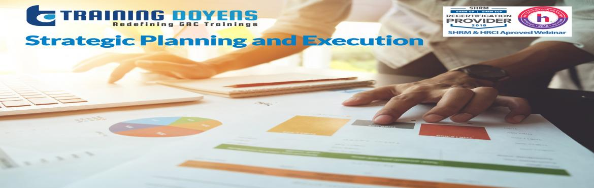 Book Online Tickets for Strategic Planning and Execution Plan fo, Aurora.  OVERVIEW  Have you looked at how your company develops strategy lately?  Is your organization poised to implement strategies that create value, generate growth and result in profits? Who thinks strategically in your firm? Strategy
