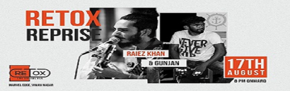 Book Online Tickets for Retox Reprise, Pune.                   RETOX REPRISE is back with a bang and how! Come down to RETOX on friday and watch the music takeover all your senses as we present to you the mind blowing duo of Raiez Khan RK and Gunjan jamming it out! It\'s a night you\'
