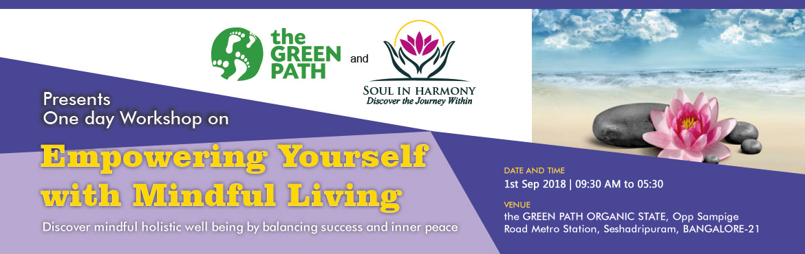 "Book Online Tickets for Empowering Yourself with Mindful Living , Bengaluru. ""Mindfulness frees us of forgetfulness and dispersion and makes it possible to live fully each minute of life. Mindfulness enables us to live!""   -Thich Nhat Hanh About the event:This experiential workshop will be for you if you"