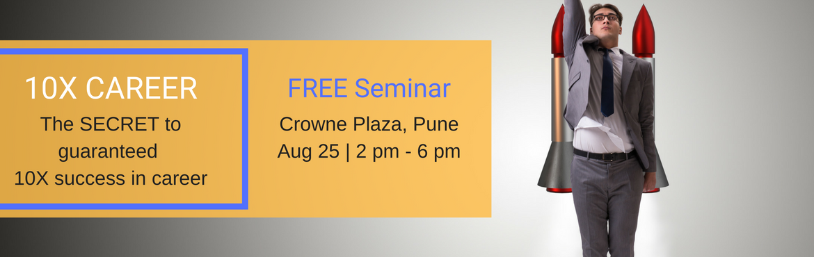 Book Online Tickets for 10X Career Success Seminar , Pune. Do you feel stagnated in YOUR CAREER?Have you been slogging your guts out BUT still not getting the PROMOTION / RAISE you deserve? Then, I have some SUPPA AWESOME news for you. I have coached 1032 people from India, Singapore, Dubai, Europe and the U