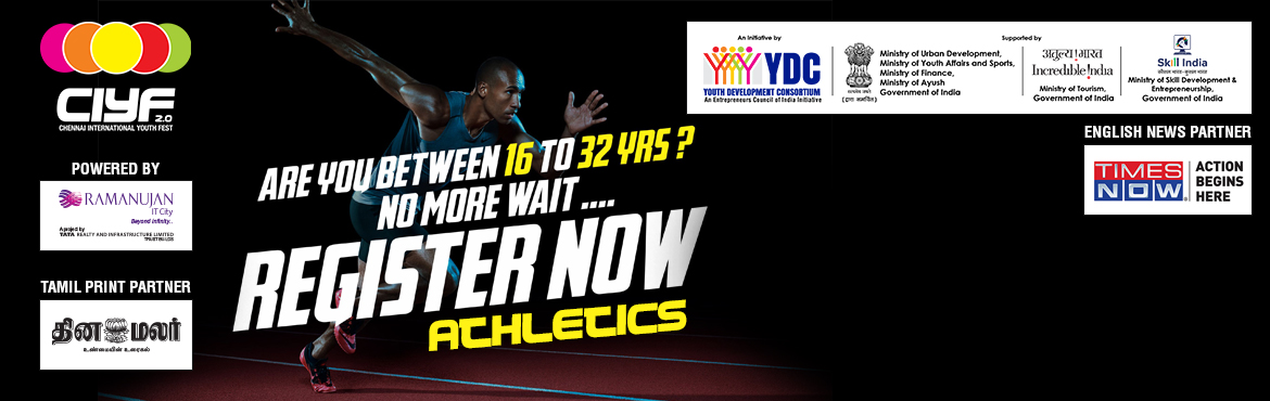 Book Online Tickets for CIYF ATHLETICS, Chennai.       Who can Participate   Anyone between 16-32 years old.   Rewards   Winner - INR 3000   Runner - INR 2000   Medals and Certificates   Registration Fee   Field and Track Events( except Relays ) - I