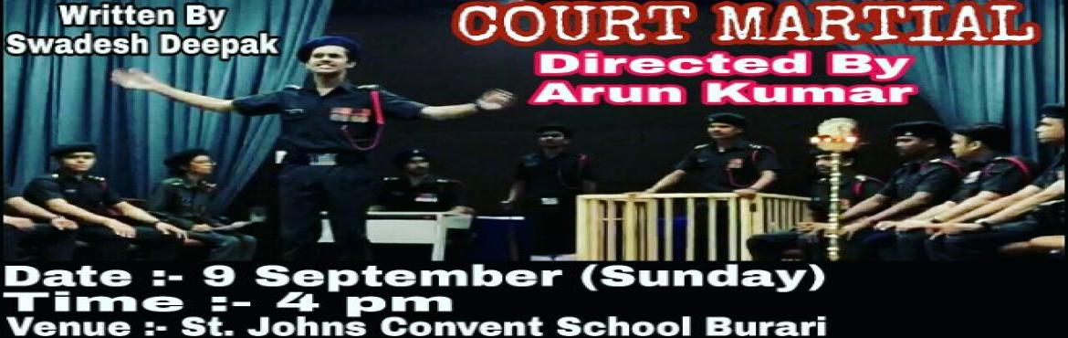Book Online Tickets for COURT MARTIAL, Delhi. COURT MARTIAL play is one of the best play of theatre industry based on soldiers this show is presented by umang theatre group and directed by MR. ARUN KUMAR