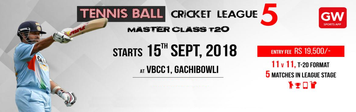 Book Online Tickets for GW Tennis Ball Cricket League 5, Hyderabad. GW Tennis Ball Cricket League 5   MASTER CLASS T20       Starts from 15th September, 2018 | Saturday\'s & Sunday\'s   Venue: VBCC1, Gachibowli     Only Corporate, Mixed Corporate Teams & Working Pr