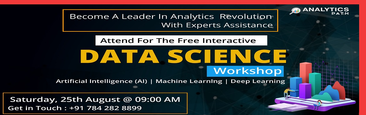 Book Online Tickets for Attend Our Analytics Path Free Informati, Hyderabad. Get Interacted With The Analytics Domain Experts & Up skill Your Data Science Knowledge With Analytics Path Free Data Science Workshop On 25th August @ 9:00 AM.   Attend Our Analytics Path Free Informative Workshop Session On Data Science Sc
