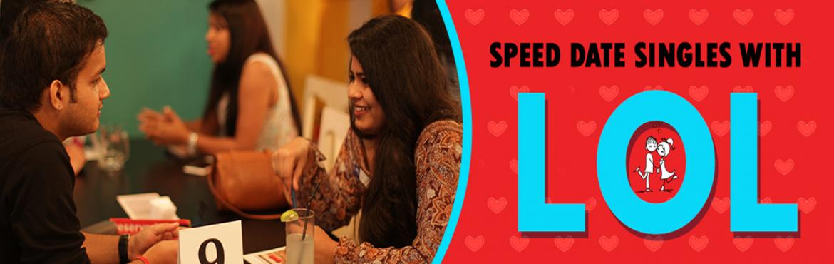 Book Online Tickets for LOL Speed Dating HYD 1/9, Hyderabad.   MEET DATE LOVE with LOL Speed Dating   Feel the chemistry, OFFLINE! MINGLE with Other SINGLES!   180 Successful events across India, 6000 Verified openminded Singles connected, 74.4% mutual match, 166 Known Success Stories to LOL Cre