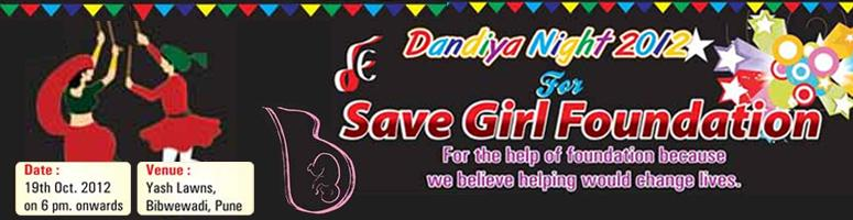 Book Online Tickets for Dandiya Night 2012 For Save Girl Foundat, Pune. Dandiya Night 2012 For Save Girl Foundation
