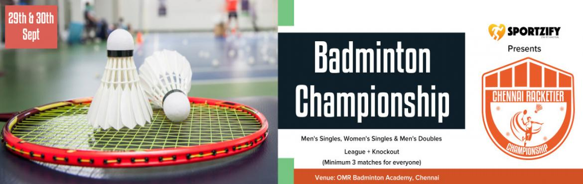 Book Online Tickets for Chennai Racketier Badminton Championship, Chennai.  INTRODUCTION    After having 8 successful seasons of Racketier Championship in Bangalore, Sportzify has come to Chennai with the first edition of Chennai Racketier Championship. One of the most amazing concepts where racket sports is