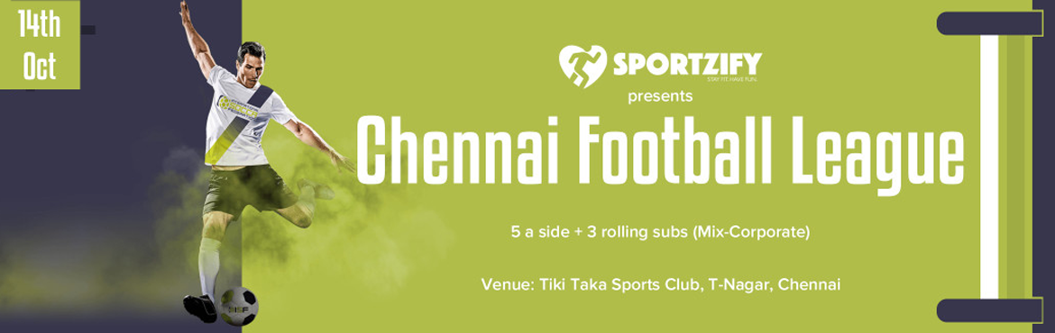 Book Online Tickets for Sportzify Chennai Football League - 1st , Chennai.  INTRODUCTION  After having 8 successful seasons of Sportzify Football Championship in Bangalore, Sportzify has come to Chennai with the first edition of Sportzify Chennai Football Championship.  One of the most amazing