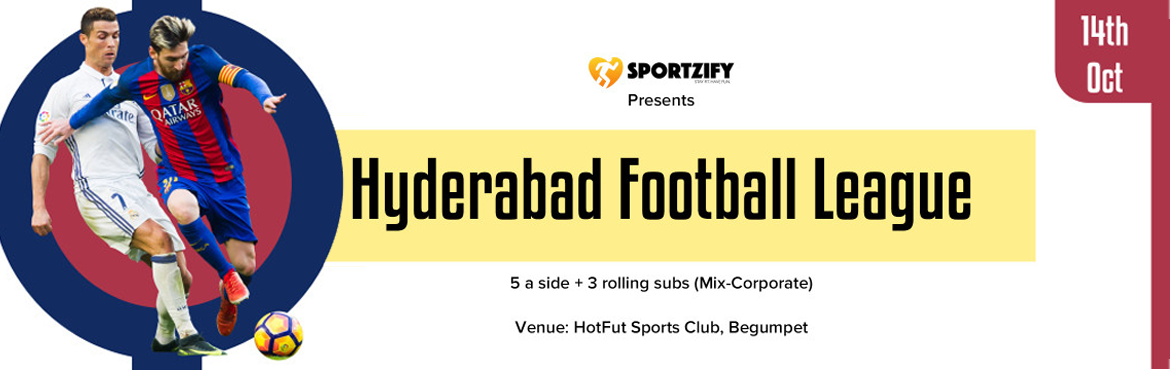 Book Online Tickets for Sportzify Hyderabad Football League - 1s, Hyderabad. INTRODUCTION After having 8 successful seasons of Sportzify Football League in Bangalore, Sportzify has come to Hyderabad with the first edition of Sportzify Hyderabad Football League. One of the most amazing concepts where world's most famous