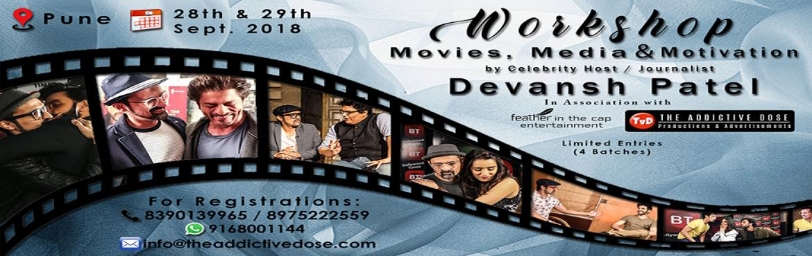 Book Online Tickets for Movies Media and Motivation By Celebrity, Pune. PUNE ARE YOU READY ??? Bollywood Times Celebrity Host Mr. Devansh Patel is coming to your city, with his expert knowledge and 15 years of experience, Celebrity Host / Journalist Mr. Devansh Patel will guide and groom the aspiring individuals from Pun