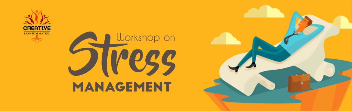 Book Online Tickets for Workshop On Stress Management By Mrs.Kav, Kolkata.  Dear Stress. Lets Break Up About The Event An effective and powerful 8 hrs workshop to manage Your Stress. Live Stress free, learn relaxing methods and handle life easily.   Check out our youtube channel:  https://www.youtube.com