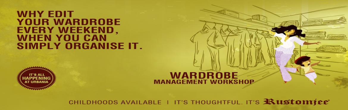Book Online Tickets for Wardrobe Management At Leons World Centr, Thane. Are you suffering from wardrobe woes? Do you find yourself staring at the endless piles of clothes and still lamenting – I have nothing to wear! Or have you gone crazy looking for one of your favourite T-shirt which has mysteriously disappeared