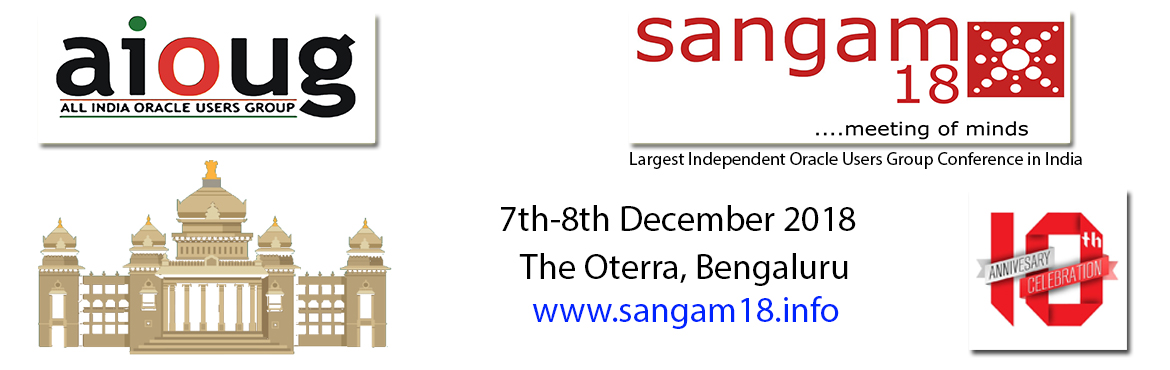 Book Online Tickets for Sangam18, Bengaluru. Sangam, the largest independent Oracle user's group conference has over 100+ sessions maximize your Oracle learning experience. If you are working with Oracle Database & Application in any aspect of Administration, Development this is a mus