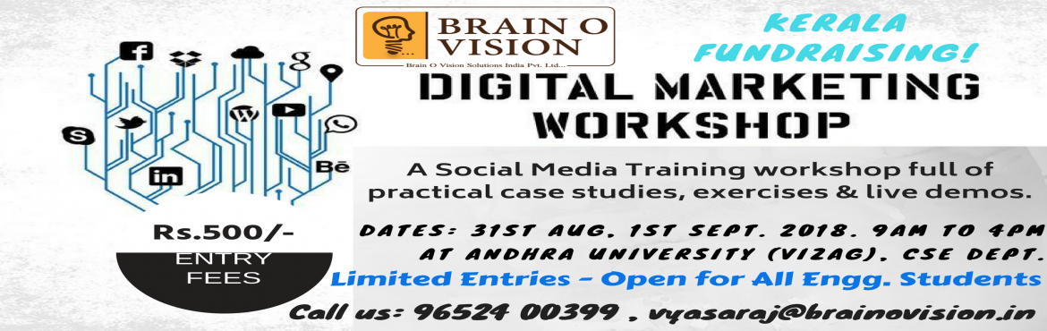 Book Online Tickets for Digital Marketing Workshop - Kerala Fund, Visakhapat. Digital Marketing Workshop - Kerala Fundraising    Hey guys, in this tough time for the people in Kerala, I hope we as a community can help them by handing over a small amount.   Let\'s be a community full of humanity rather than JUST