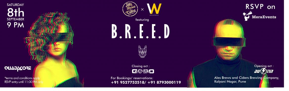 Book Online Tickets for ABC x Neckwreck ft. B.R.E.E.D, Pune.  ALES, BREWS & CIDERS x NECKWRECK Ft. B.R.E.E.D  ABC x Neckwreck are bringing the bass to #P-Town all the way from California.  8th September, 2018. Saturday Night Live.  'B.R.E.E.D' are back to India alo