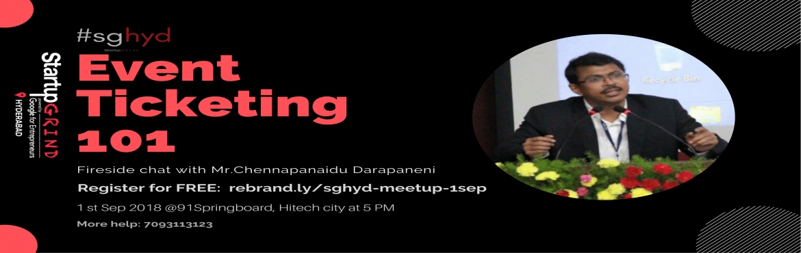Book Online Tickets for Event ticketing 101 by Mr.Chennapanaidu , Hyderabad.  StartupGrind\'s Fireside Chat with Mr.Chennapanaidu Darapaneni. Founder & CEO - MeraEvents   About speaker:    Mr.Naidu\'s entrepreneurial peregrination began with technology. The software man set up shop in the US at the cra