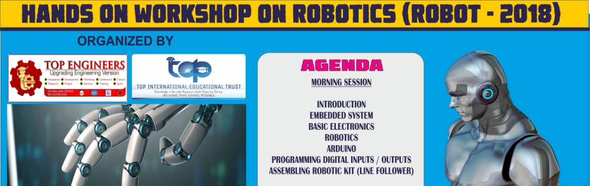 Book Online Tickets for HANDS ON WORKSHOP ON ROBOTICS (ROBOT - 2, Bengaluru. AGENDA: MORNING SESSION: INTRODUCTION EMBEDDED SYSTEM BASIC ELECTRONICS ROBOTICS ARDUINO PROGRAMMING DIGITAL INPUTS / OUTPUTS ASSEMBLING ROBOTIC KIT (LINE FOLLOWER)   AFTERNOON SESSION: INTERFACING IR SENSOR INTERFACING MOTOR DRIVERS PROGRAMMING