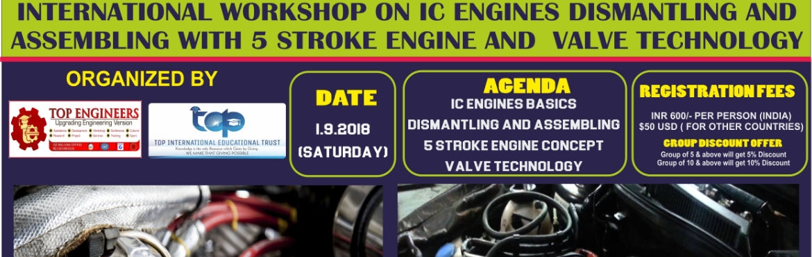 Book Online Tickets for INTERNATIONAL WORKSHOP ON IC ENGINES DIS, Chennai. AGENDA:  IC ENGINES BASICS DISMANTLING AND ASSEMBLING 5 STROKE ENGINE CONCEPT VALVE TECHNOLOGY  CERTIFICATE FROM TOP ENGINEERS WITH ISO CERTIFIED NUMBER AND HOLOGRAM WILL BE PROVIDED BY THE END OF THE WORKSHOP WHICH WILL ADD VALUE DURING PLACEMENTS.