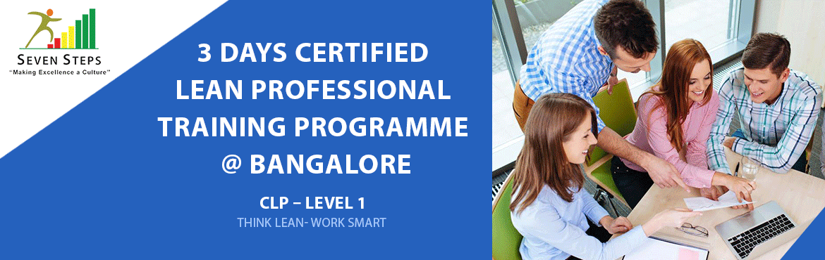 Book Online Tickets for Certified Lean Professional  Training pr, Bengaluru.  Lean is a strategy that focuses on relentless elimination of wastes with the objective of making every step, task, & activity creates value for the customers.Lean pioneered by Toyota also means doing more with less- Less Time, less space, l