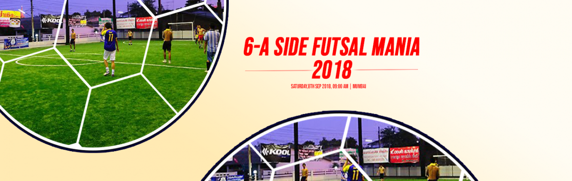 Book Online Tickets for 6-A Side Futsal Mania 2018, Mumbai. MAWALE SPORTS EVENTS PVT LTDFutsal Mania 6 a side 8th and 9th September Venue Play on arena (Model Town, Andheri west) CategoryOpen FormatGroup stage & Knock Out Players 6+2 Entry 3000 Prize money (Tentative)1st: ₹180002nd: ₹12000 Participati