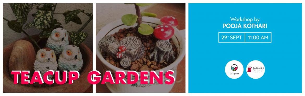 Book Online Tickets for TEACUP GARDENING , Hyderabad. The internet is abuzz with miniature versions of practically everything from hobbit houses to miniature food. Well, here's a cute little indoor garden idea you can add to the list. A garden you can practically place in any room in your house. A
