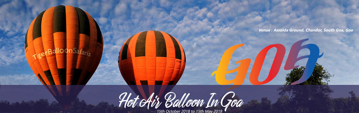 Book Online Tickets for Hot Air Balloon Flights in Goa, Goa.  Hot Air Balloon Flights in Goa : Department of Tourism (GTDC), Go vernment of Goa has exclu sively c olla b o r a t e d wit h Tig e r B allo o n S a f a ris to pr ovide Hot Air Balloon flights in the state of Goa. Tiger Balloon Safaris started