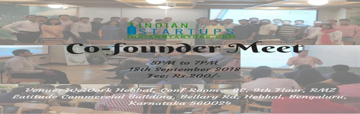 Book Online Tickets for Co-Founder Meet - September 2018 Edition, Bengaluru.   IndianStartups is organizing this event \'Co-founder meet\' to help Startup founding team find their co-founders.   Startups address real world challenges and provide solutions to improve our lives directly or indirectly. But we all know