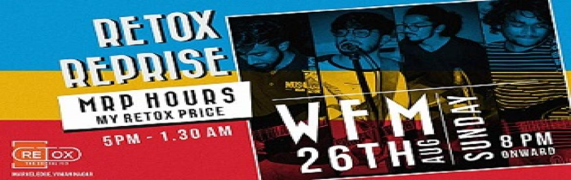 Book Online Tickets for Retox Reprise, Pune. It\'s night to hum to your favourite tunes with the very melodic WFM. Come down to RETOX on Sunday, 26th August 8 PM onwards for a magical night! we have #MRPHours from 5 PM to 1.30 PM to make it even more memorable!