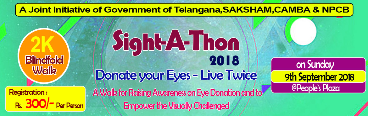 Book Online Tickets for Sight-A-Thon 2018, Hyderabad.