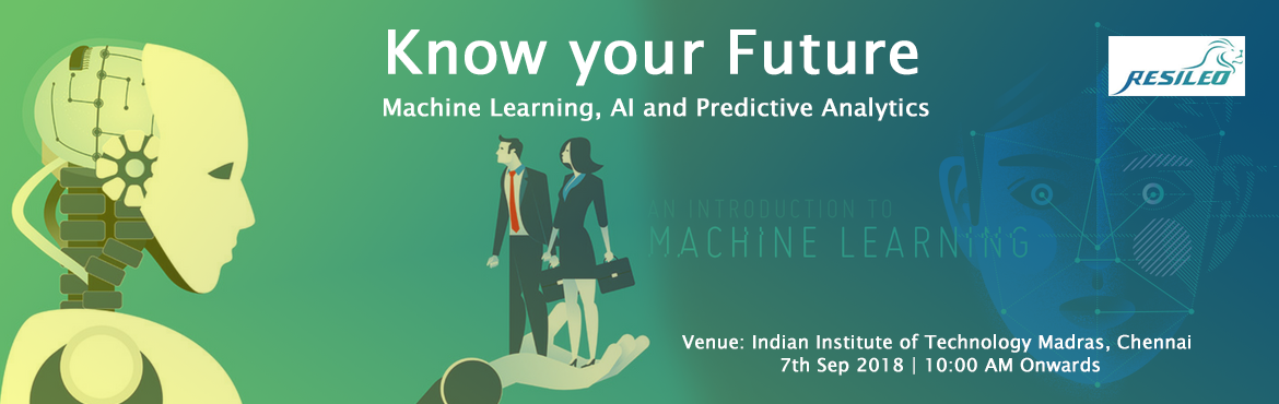 Book Online Tickets for Know your Future - Machine Learning, AI , Chennai. Agenda:    Keynote speech by Dr. V. Kamakoti, Senior Professor, CSE, IIT Madras End-to-end Demo of business analytics on a very very large data set (100 million records and above) Demo on running machine learning algorithms  Panel Disc