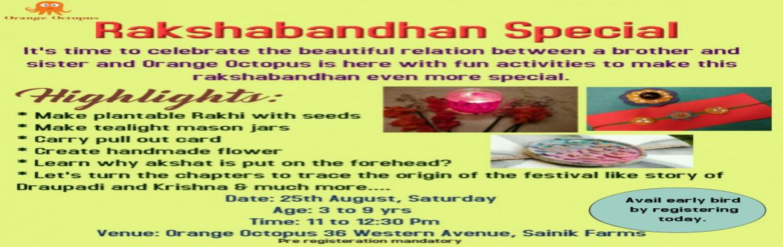 Book Online Tickets for Rakshabandhan special at orange Octopus, New Delhi.