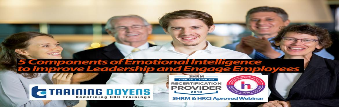 Book Online Tickets for 5 Components of Emotional Intelligence t, Aurora.   OVERVIEW   Understanding Emotional Intelligence can help everyone in an organization to collaborate and communicate more effectively. It will help managers and hiring managers pick the better employees.   WHY SHOULD YOU ATTEND &