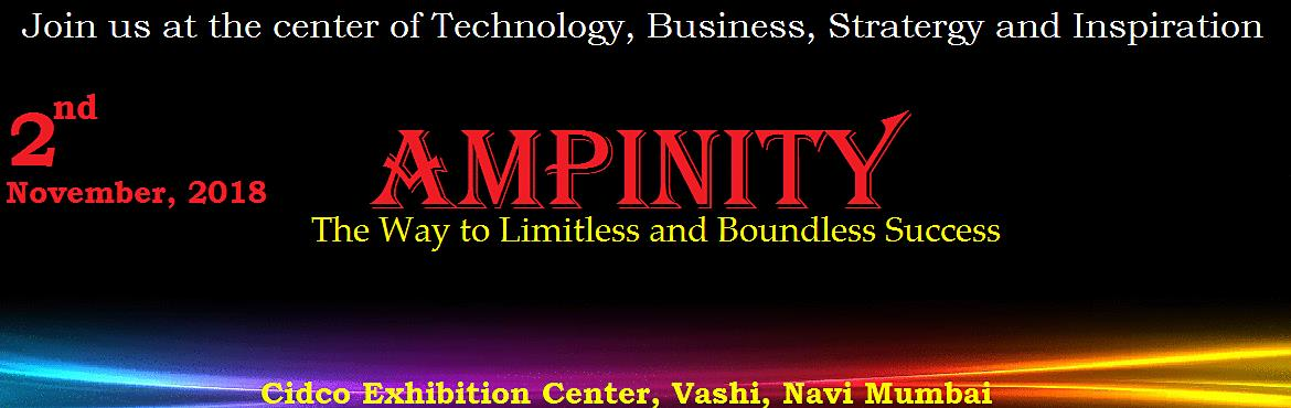 Book Online Tickets for Ampinity (The Corporate Seminar) , Navi Mumba.  Come collaborate the power of business, technology, strategy and aspiration   A seminar, where you will be in the midst of industry experts, cutting-edge challenges and become effective leader.  Network with more than 100 investo