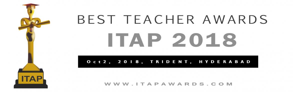 Book Online Tickets for Best Teacher Awards from ITAPAWARDS, Hyderabad. This 2018 ITAP (Ideal teachers award programme) AWARDS is presented by Tutors Pride, the foundation which values teachers and students the most. It is one of the biggest, grand, prestigious and recognised events in India for Teachers.The event is goi