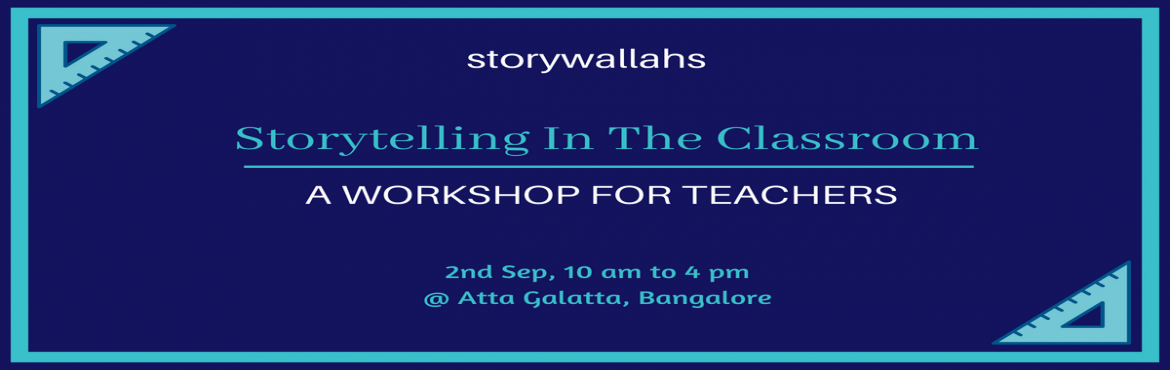 "Book Online Tickets for Storytelling In The Classroom - A Worksh, Bengaluru.   ""If history were taught in the form of stories, it would never be forgotten."" - Rudyard Kipling   What if teachers could tell stories? What if teachers could make a whole new world come alive through stories? What if teachers"