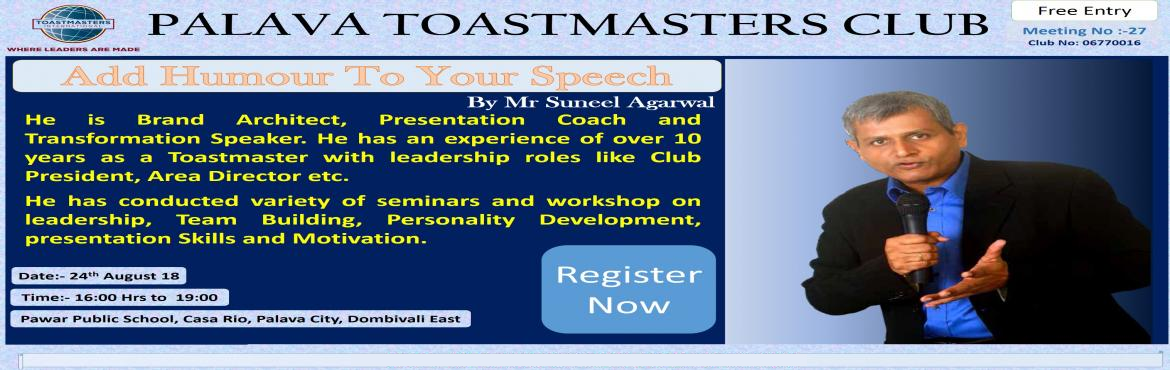 Book Online Tickets for Add Humour to Your Speech--- Palava Toas, Dombivli.  Hi all,e is chance to attend free workshop on \